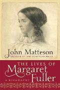 Lives of Margaret Fuller A Biography