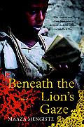 Beneath The Lions Gaze A Novel