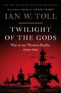 Twilight of the Gods War in the Western Pacific 1944 1945