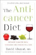 Anticancer Diet Reduce Cancer Risk Through the Foods You Eat