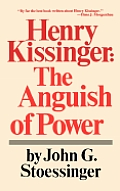 Henry Kissinger: The Anguish of Power