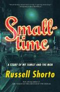 Smalltime A Story of My Family & the Mob