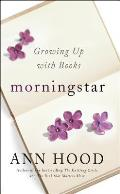 Morningstar Growing Up with Books