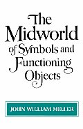 Midworld of Symbols & Functioning Objects