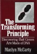 The Transforming Principle: Discovering That Genes Are Made of DNA