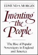 Inventing the People The Rise of Popular Sovereignty in England & America