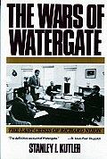 Wars of Watergate The Last Crisis of Richard Nixon