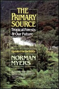 The Primary Source: Tropical Forests and Our Future