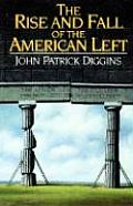 Rise & Fall Of The American Left