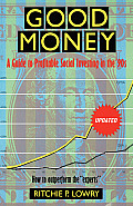 Good Money: A Guide to Profitable Social Investing in the '90s