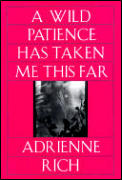 Wild Patience Has Taken Me This Far Poems 1978 1981