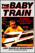 Baby Train & Other Lusty Urban Legends