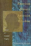 American Slavery American Freedom The Or