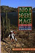 Into a Desert Place A 3000 Mile Walk Around the Coast of Baja California