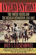 Intervention The United States & the Mexican Revolution 1913 1917