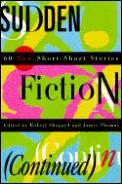 Sudden Fiction Continued 60 New Short Short Stories