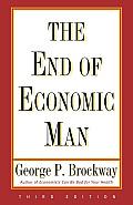 End of Economic Man Principles of Any Future Economics