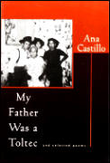 My Father Was A Toltec & Selected Poems