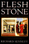 Flesh & Stone The Body & the City in Western Civilization
