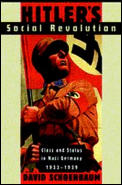 Hitlers Social Revolution Class & Status in Nazi Germany 1933 1939