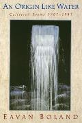 Origin Like Water Collected Poems 1957 1987