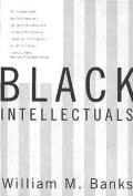 Black Intellectuals Race & Responsibility in American Life