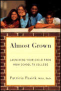 Almost Grown Launching Your Child from High School to College