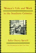 Womens Life & Work in the Southern Colonies