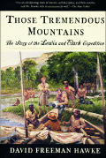 Those Tremendous Mountains The Story of the Lewis & Clark Expedition