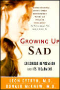 Growing Up Sad: Clindhood Depression and Its Treatment