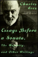 Essays Before a Sonata the Majority & Other Writings