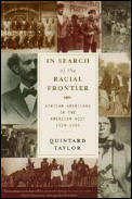 In Search of the Racial Frontier African Americans in the West 1528 1990