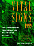 Vital Signs 1999: The Environmental Trends That Are Shaping Our Future