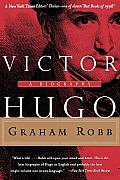 Victor Hugo A Biography