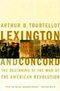 Lexington & Concord The Beginning of the War of the American Revolution