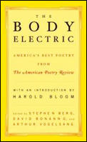 Body Electric Americas Best Poetry from the American Poetry Review