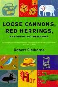 Loose Cannons, Red Herrings, and Other Lost Metaphors