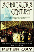 Schnizlers Century The Making of Middle Class Culture 1815 1914