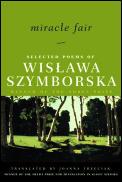 Miracle Fair Selected Poems of Wislawa Szymborska