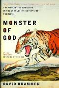 Monster of God The Man Eating Predator in the Jungles of History & the Mind