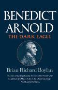 Benedict Arnold: The Dark Eagle