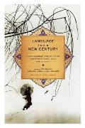 Language for a New Century Contemporary Poetry from the Middle East Asia & Beyond