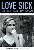 Love Sick One Womans Journey Through Sexual Addiction
