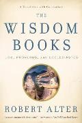 Wisdom Books the Wisdom Books Job Proverbs & Ecclesiastes A Translation with Commentajob Proverbs & Ecclesiastes A Translation with Com