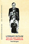 Literary Outlaw The Life & Times of William S Burroughs