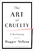 Art of Cruelty a Reckoning