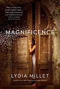 Magnificence A Novel