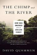 Chimp & the River How AIDS Emerged from an African Forest