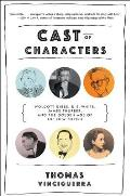 Cast of Characters Wolcott Gibbs E B White James Thurber & the Golden Age of the New Yorker