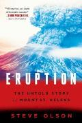 Eruption: The Untold Story of Mount St Helens